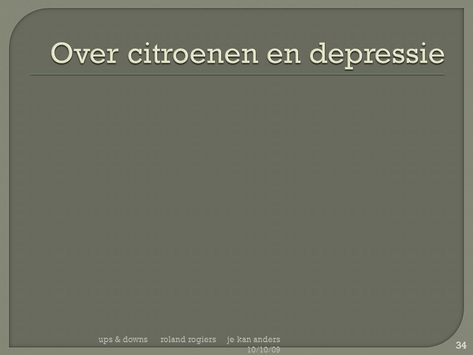 Over citroenen en depressie