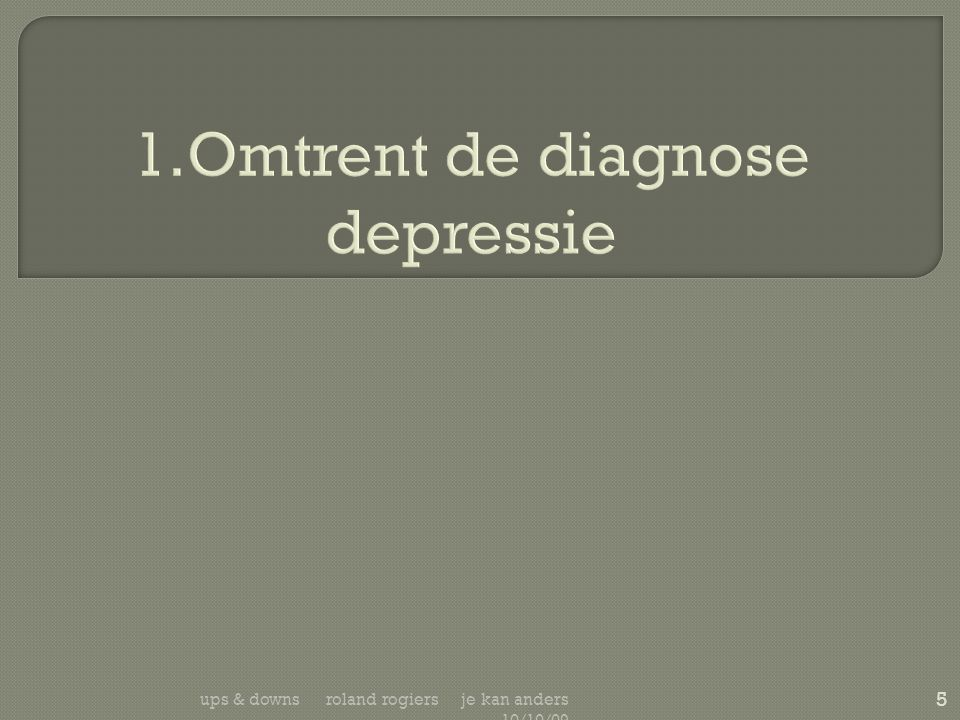 1.Omtrent de diagnose depressie