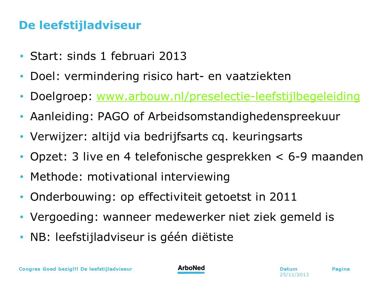 De leefstijladviseur Start: sinds 1 februari 2013. Doel: vermindering risico hart- en vaatziekten.