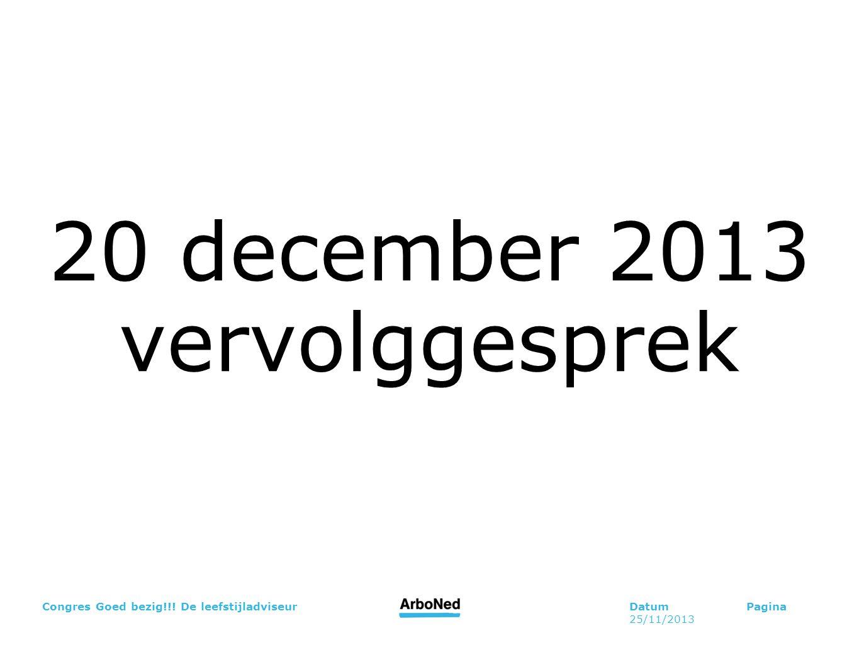 20 december 2013 vervolggesprek