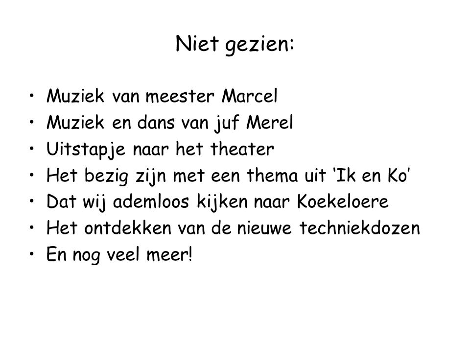 Niet gezien: Muziek van meester Marcel Muziek en dans van juf Merel