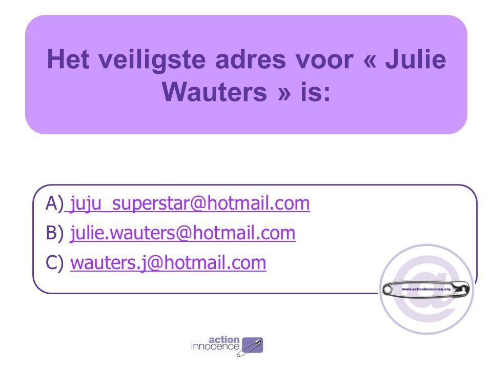 Het veiligste adres voor « Julie Wauters » is: