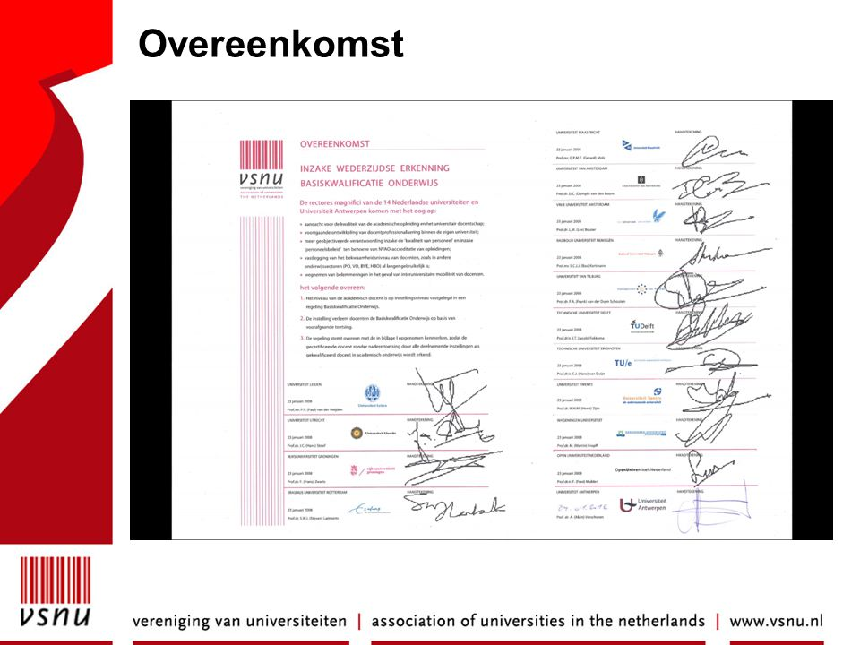 Overeenkomst Student Success Programme: shared priority of the universities: Student centred, individual approach, differentation.