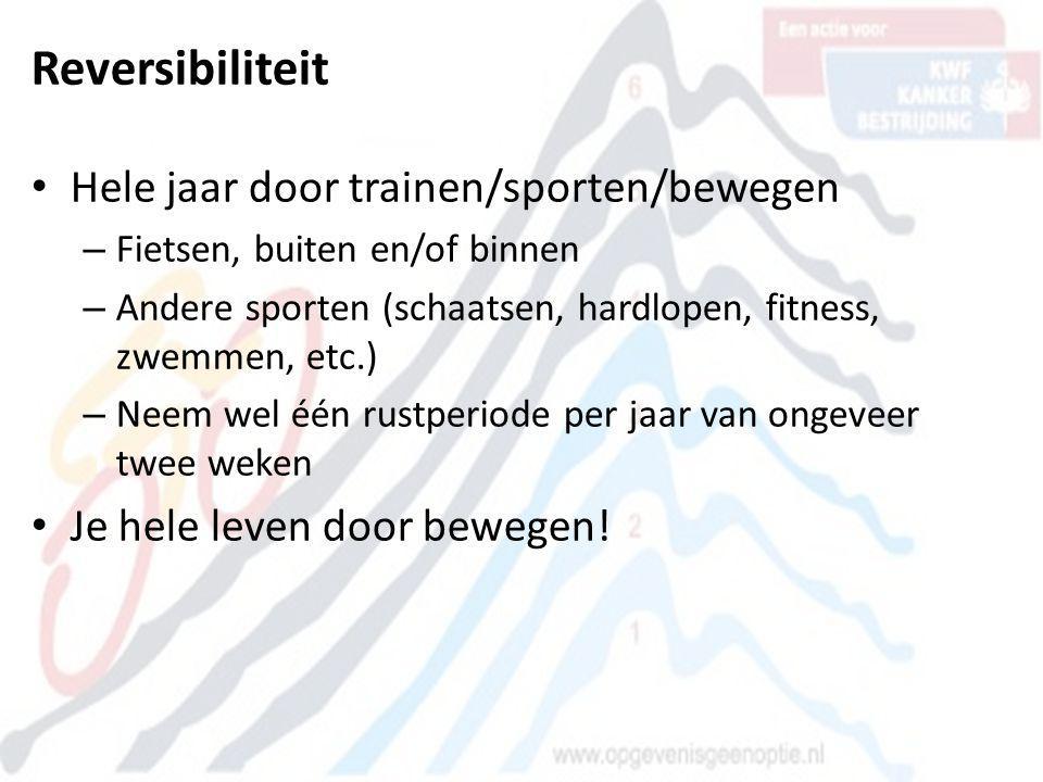 Reversibiliteit Hele jaar door trainen/sporten/bewegen