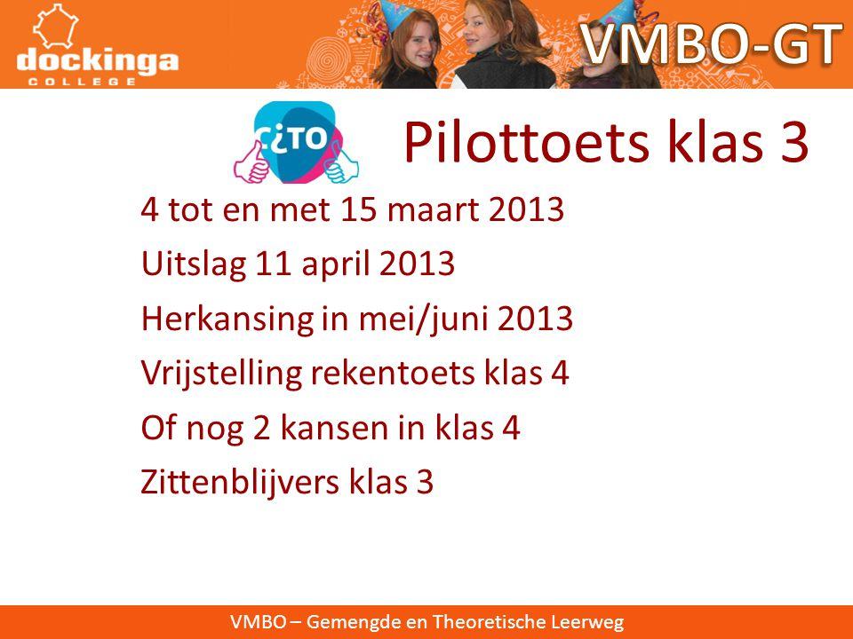 VMBO-GT Pilottoets klas 3 4 tot en met 15 maart 2013