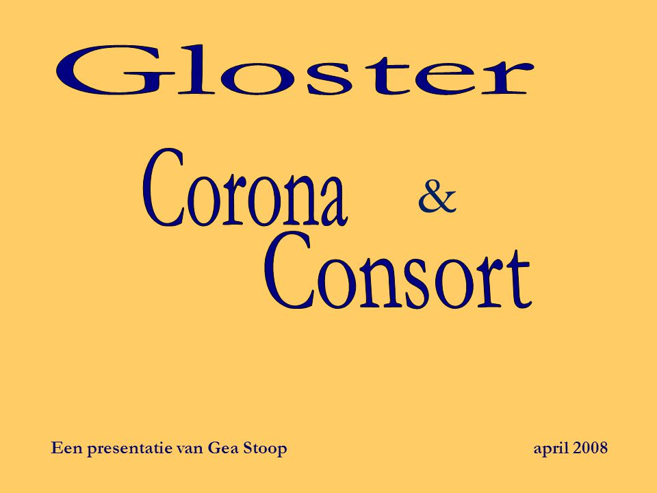 Gloster & Corona. Consort.