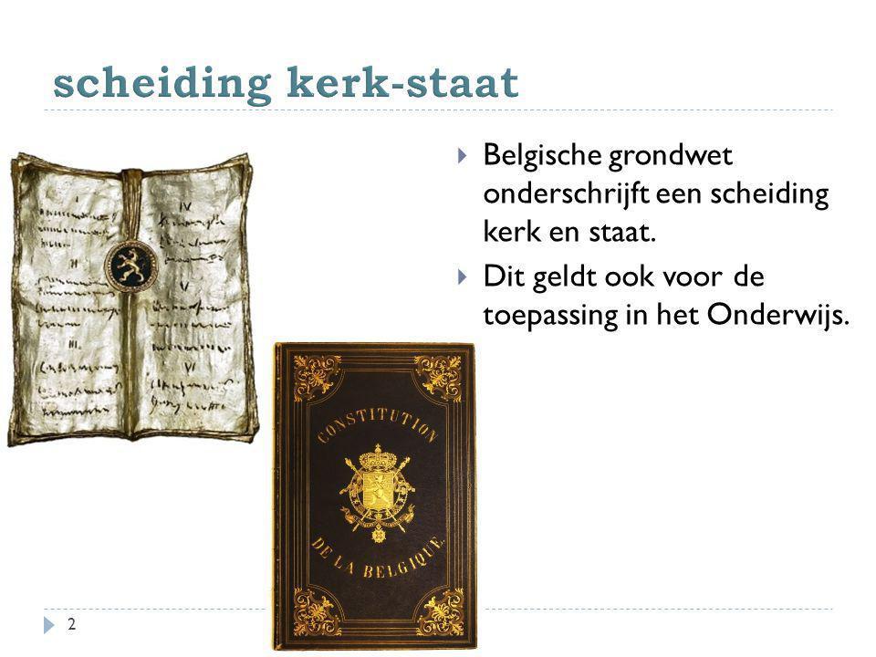 scheiding kerk-staat Belgische grondwet onderschrijft een scheiding kerk en staat.