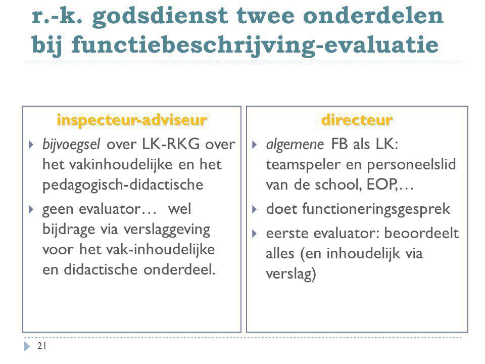 r.-k. godsdienst twee onderdelen bij functiebeschrijving-evaluatie