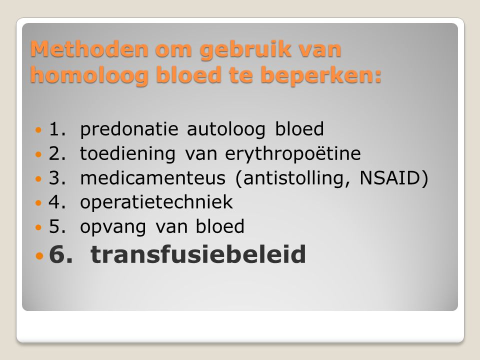 Methoden om gebruik van homoloog bloed te beperken: