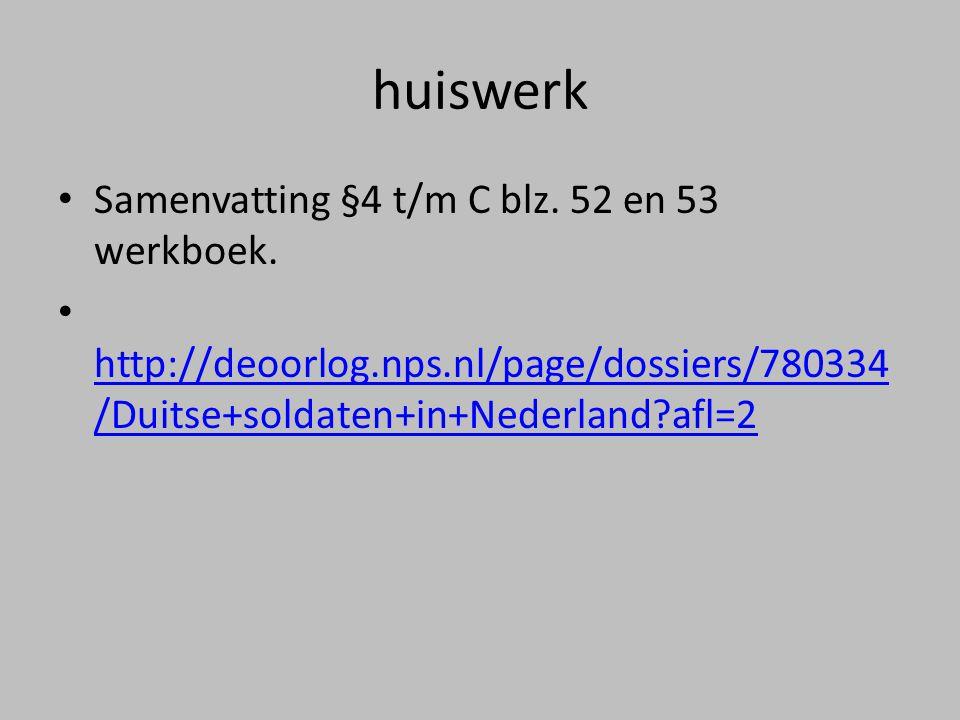 huiswerk Samenvatting §4 t/m C blz. 52 en 53 werkboek.