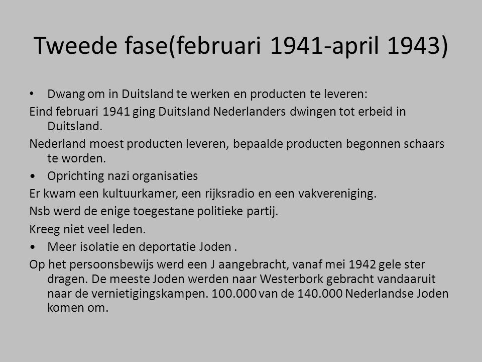 Tweede fase(februari 1941-april 1943)