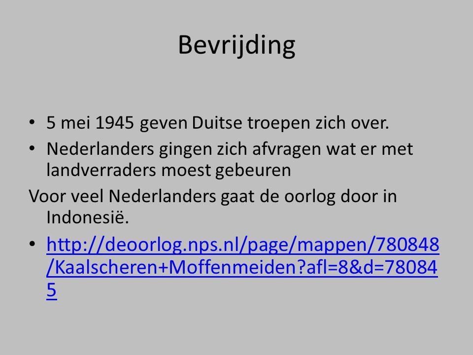 Bevrijding 5 mei 1945 geven Duitse troepen zich over. Nederlanders gingen zich afvragen wat er met landverraders moest gebeuren.