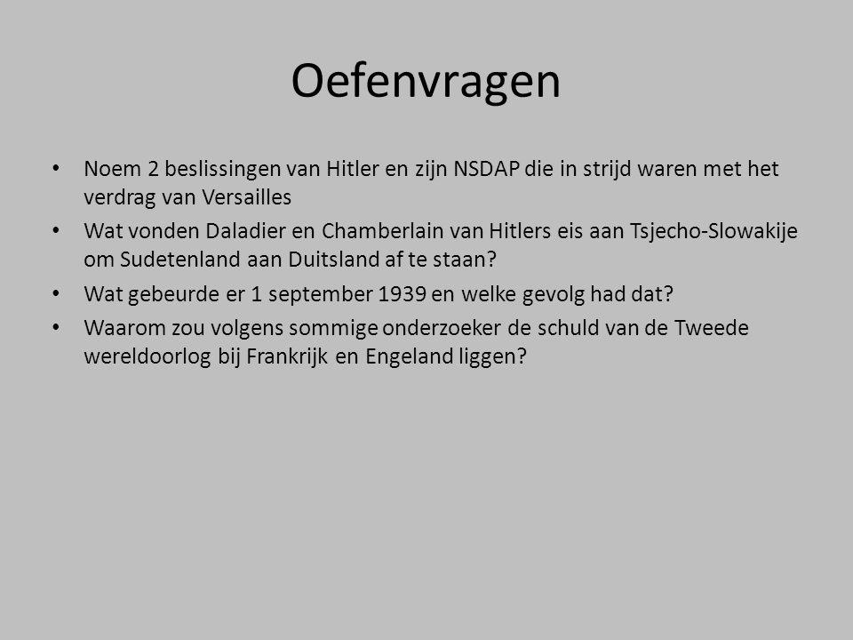 Oefenvragen Noem 2 beslissingen van Hitler en zijn NSDAP die in strijd waren met het verdrag van Versailles.