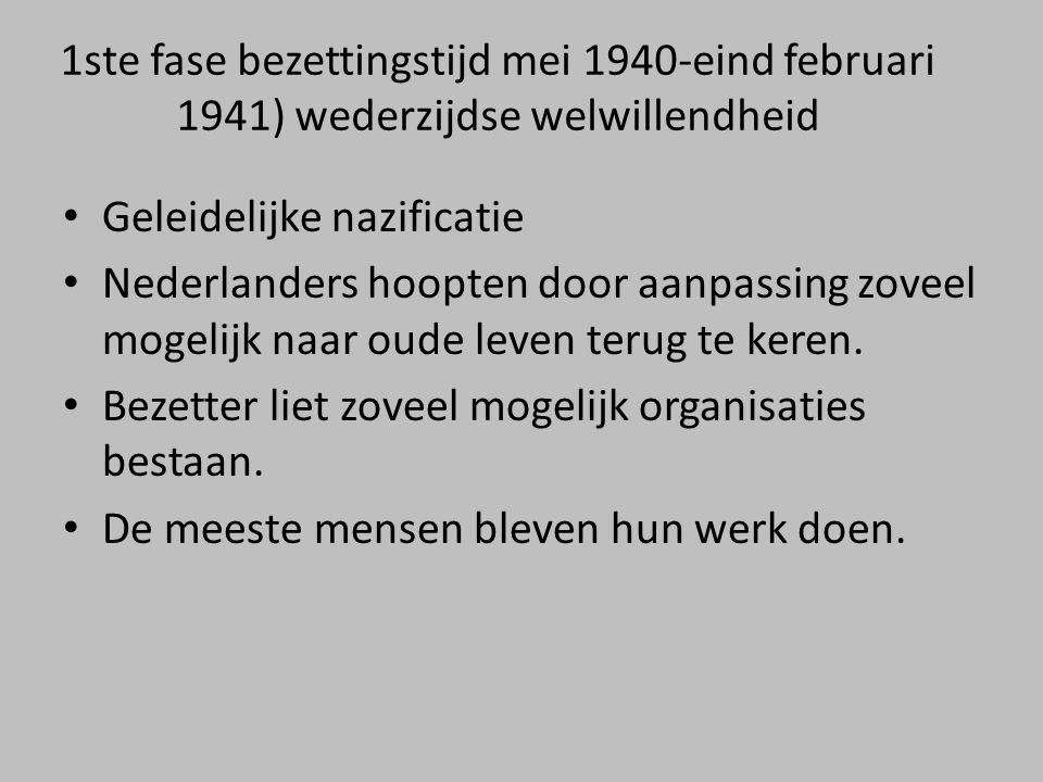 1ste fase bezettingstijd mei 1940-eind februari 1941) wederzijdse welwillendheid