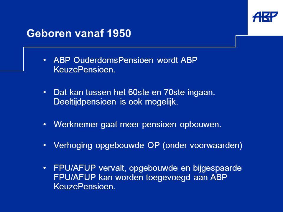 Geboren vanaf 1950 ABP OuderdomsPensioen wordt ABP KeuzePensioen.