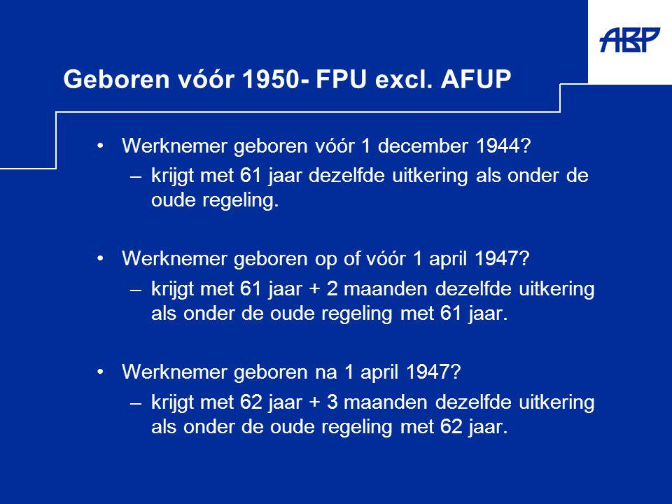 Geboren vóór 1950- FPU excl. AFUP