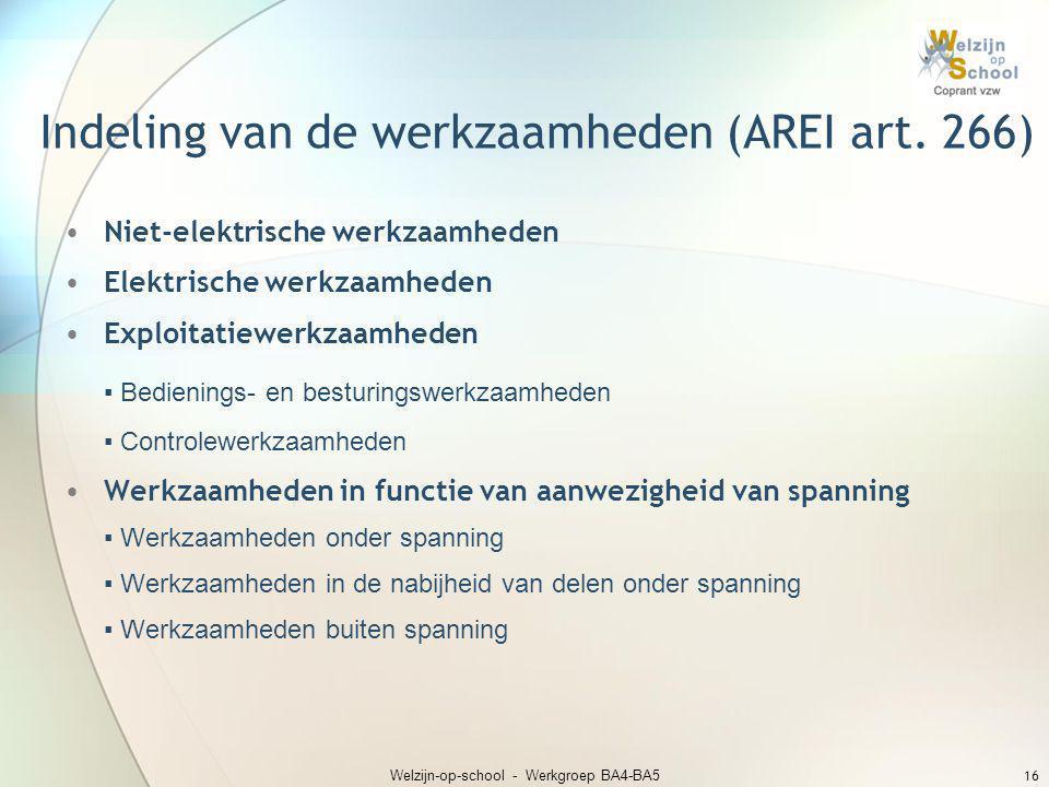 Indeling van de werkzaamheden (AREI art. 266)