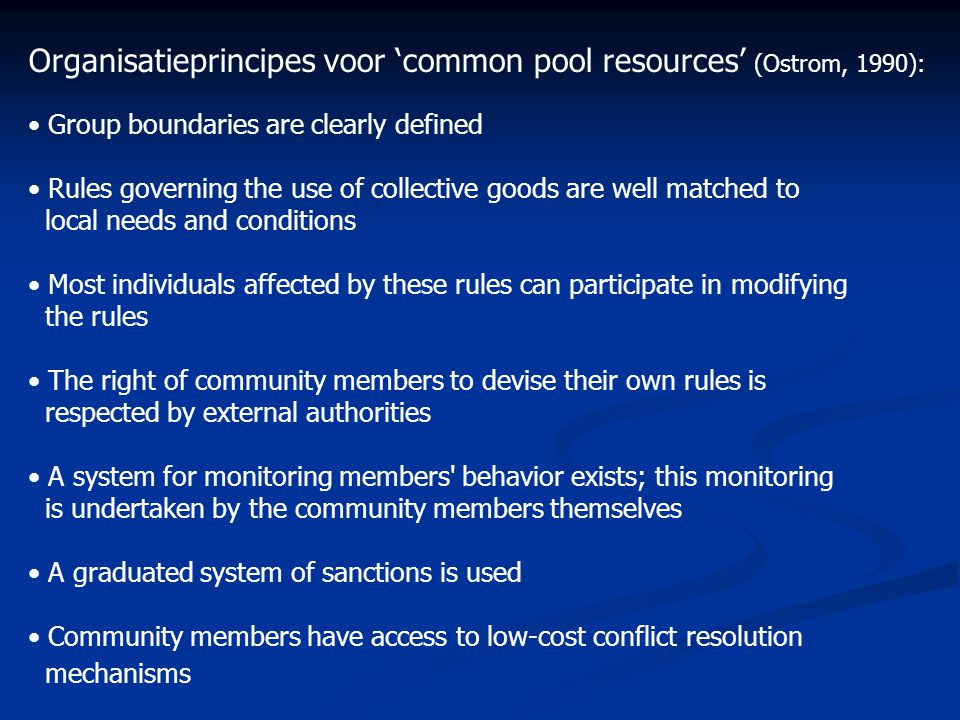 Organisatieprincipes voor 'common pool resources' (Ostrom, 1990):