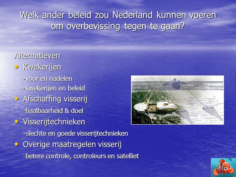 Welk ander beleid zou Nederland kunnen voeren om overbevissing tegen te gaan