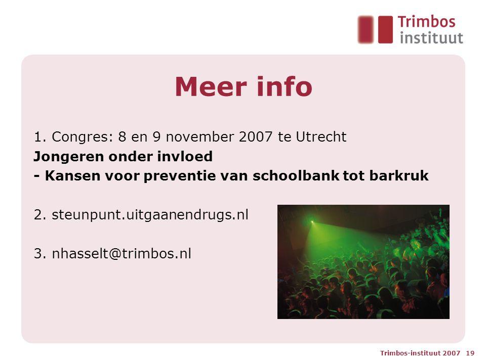 Meer info 1. Congres: 8 en 9 november 2007 te Utrecht