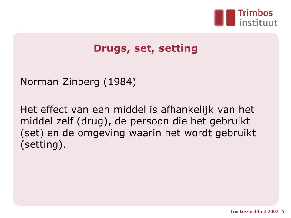 Drugs, set, setting Norman Zinberg (1984)