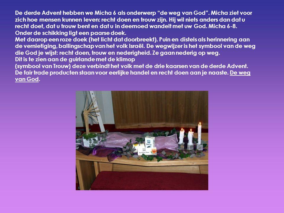 De derde Advent hebben we Micha 6 als onderwerp de weg van God