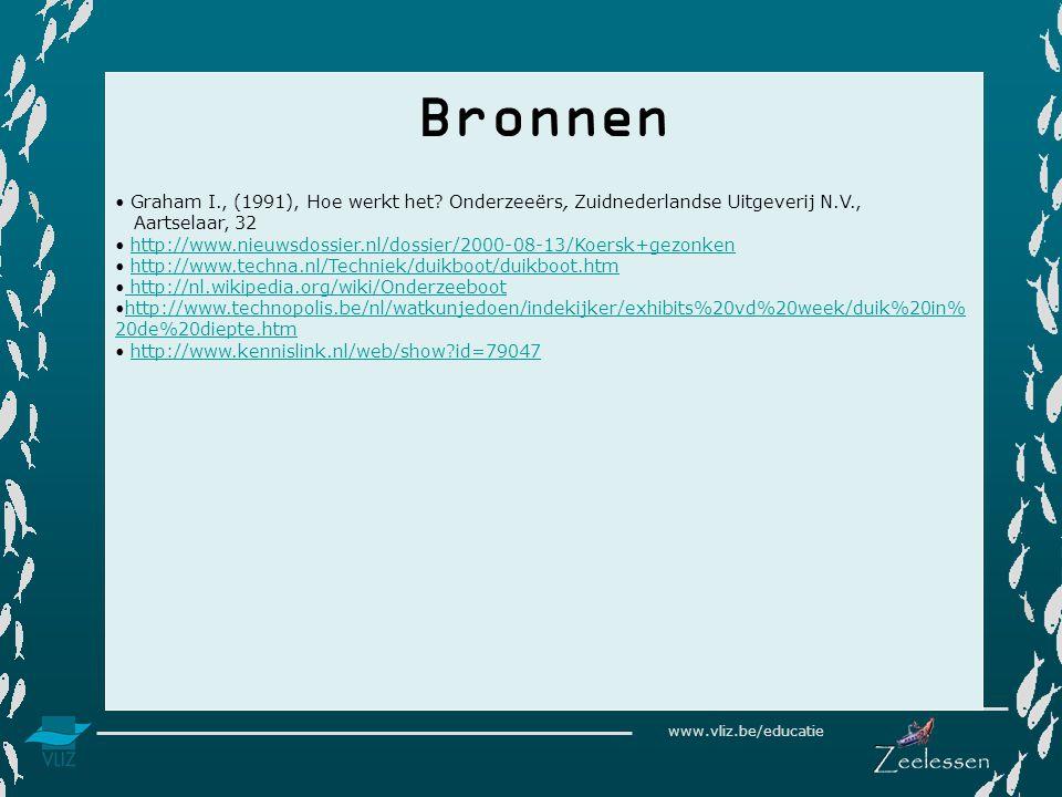 Bronnen • Graham I., (1991), Hoe werkt het Onderzeeërs, Zuidnederlandse Uitgeverij N.V., Aartselaar, 32.
