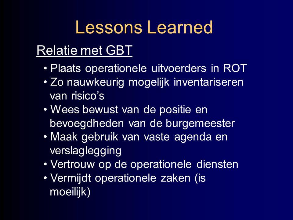 Lessons Learned Relatie met GBT Plaats operationele uitvoerders in ROT