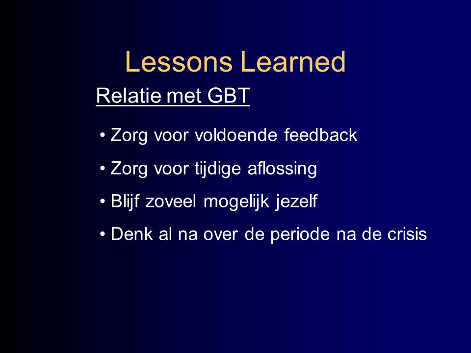 Lessons Learned Relatie met GBT Zorg voor voldoende feedback