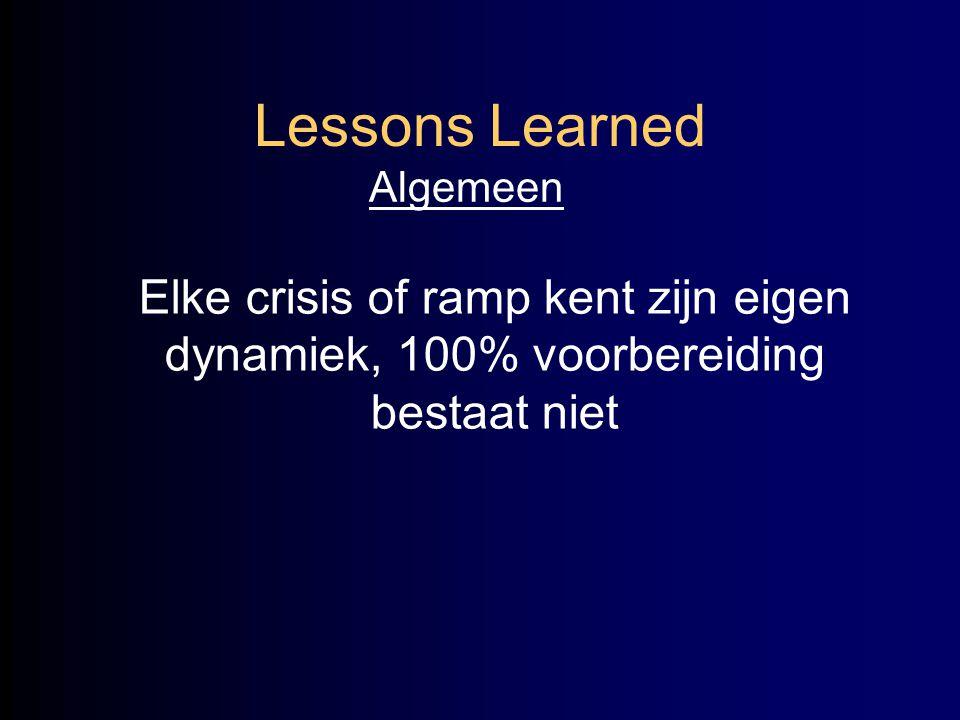 Elke crisis of ramp kent zijn eigen dynamiek, 100% voorbereiding