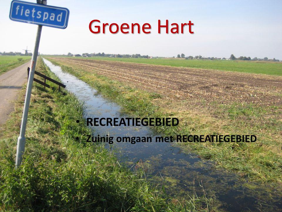 Groene Hart RECREATIEGEBIED Zuinig omgaan met RECREATIEGEBIED
