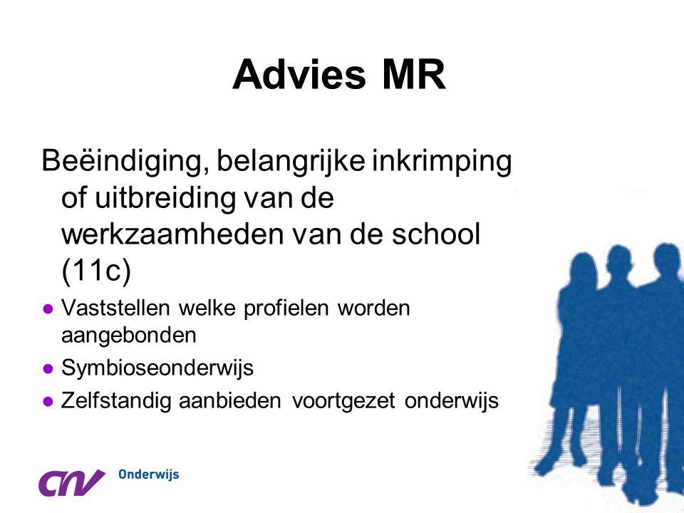 Advies MR Beëindiging, belangrijke inkrimping of uitbreiding van de werkzaamheden van de school (11c)