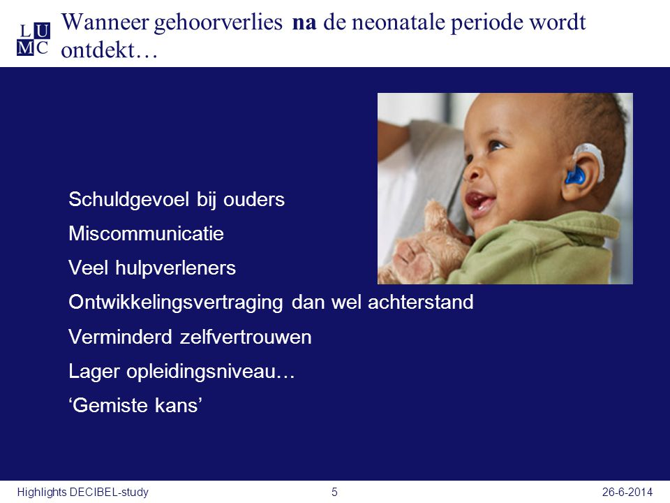 Wanneer gehoorverlies na de neonatale periode wordt ontdekt…