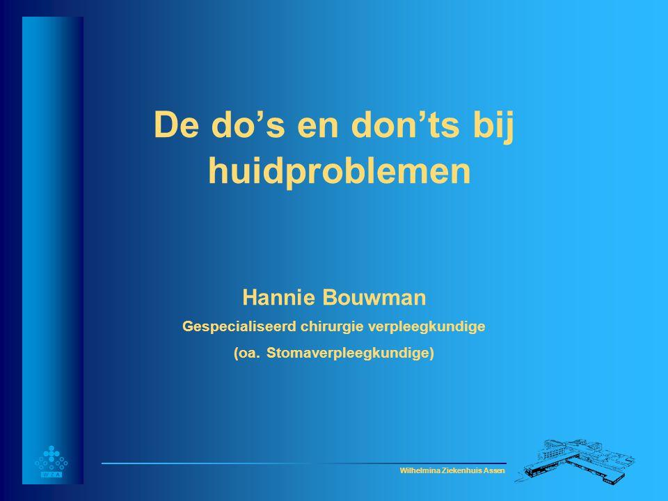 De do's en don'ts bij huidproblemen Hannie Bouwman Gespecialiseerd chirurgie verpleegkundige (oa.