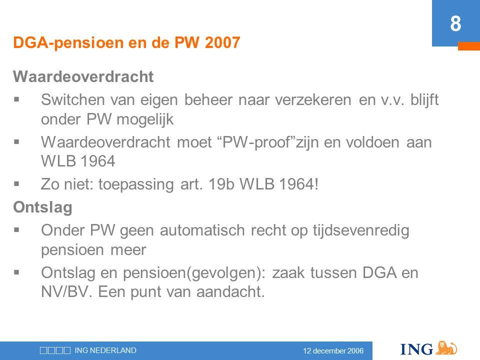 DGA-pensioen en de PW 2007 Waardeoverdracht. Switchen van eigen beheer naar verzekeren en v.v. blijft onder PW mogelijk.