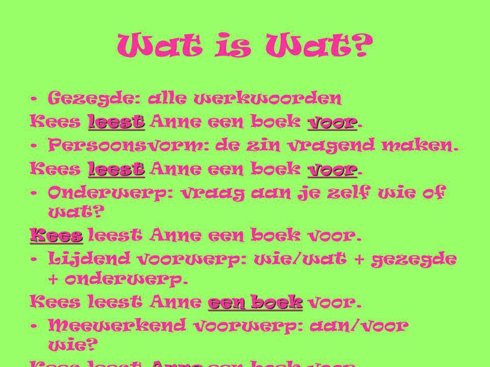 Wat is Wat Gezegde: alle werkwoorden Kees leest Anne een boek voor.