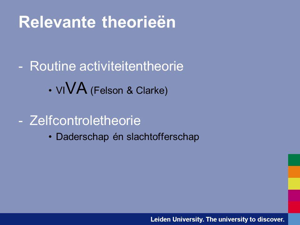 Relevante theorieën Routine activiteitentheorie Zelfcontroletheorie
