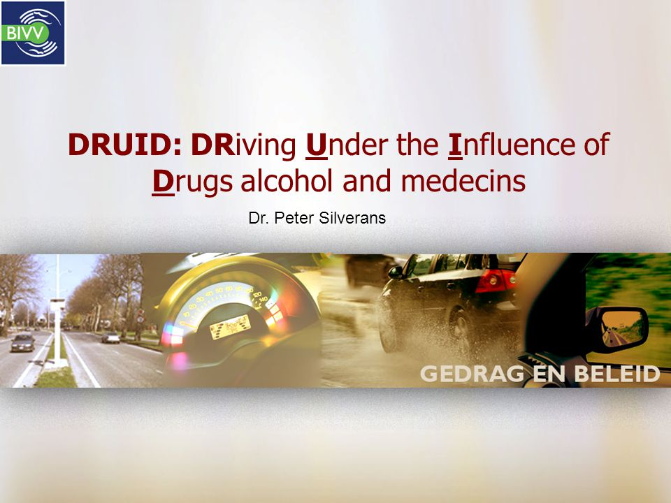 DRUID: DRiving Under the Influence of Drugs alcohol and medecins