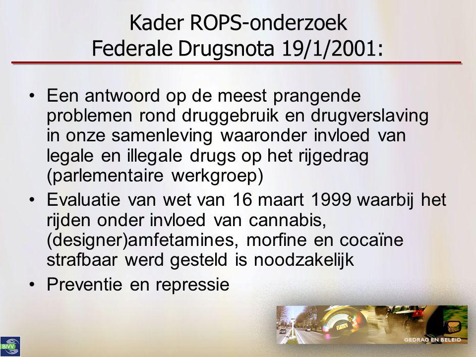Kader ROPS-onderzoek Federale Drugsnota 19/1/2001: