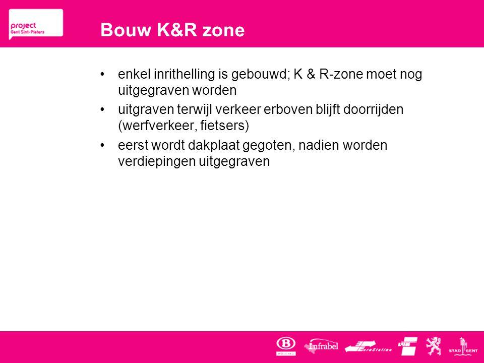 Bouw K&R zone enkel inrithelling is gebouwd; K & R-zone moet nog uitgegraven worden.