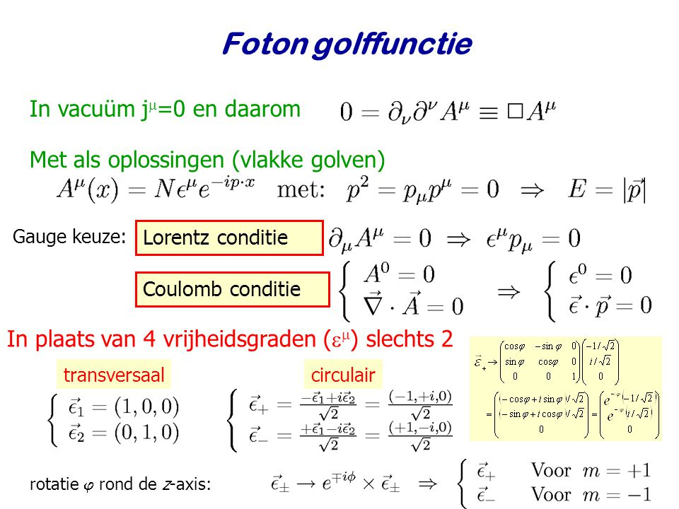 Foton golffunctie In vacuüm j=0 en daarom