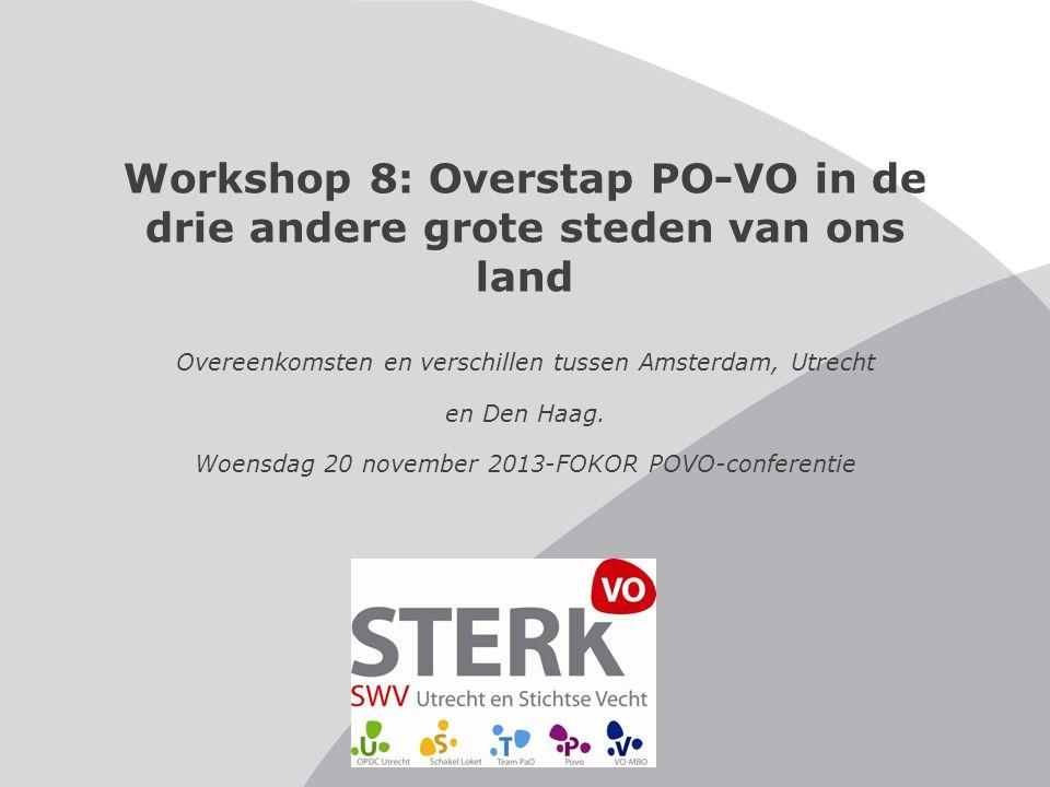 Workshop 8: Overstap PO-VO in de drie andere grote steden van ons land