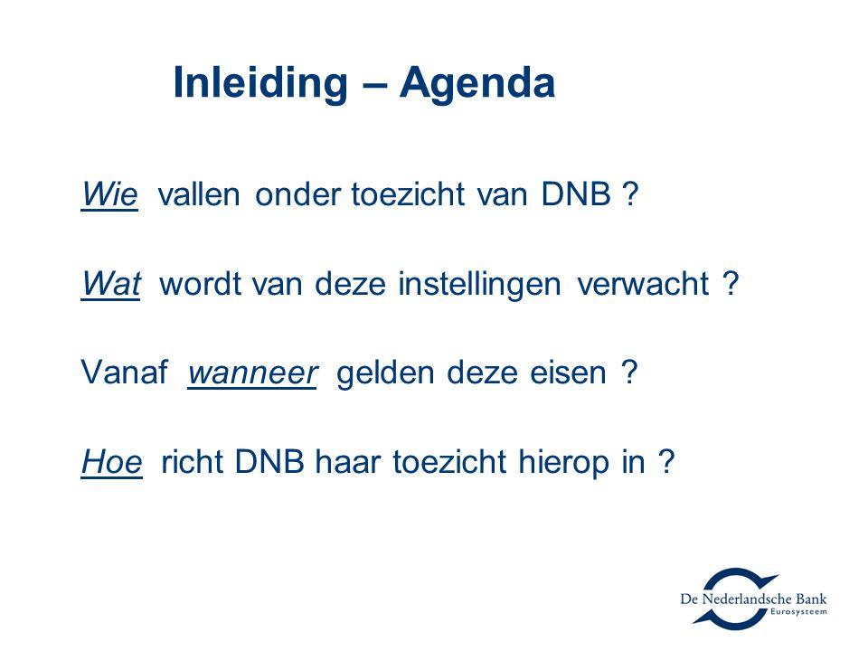 Inleiding – Agenda Wie vallen onder toezicht van DNB