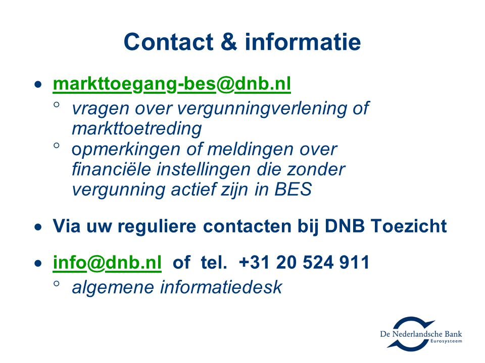Contact & informatie  markttoegang-bes@dnb.nl