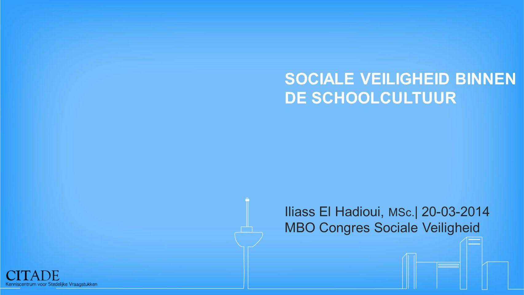 SOCIALE VEILIGHEID BINNEN DE SCHOOLCULTUUR