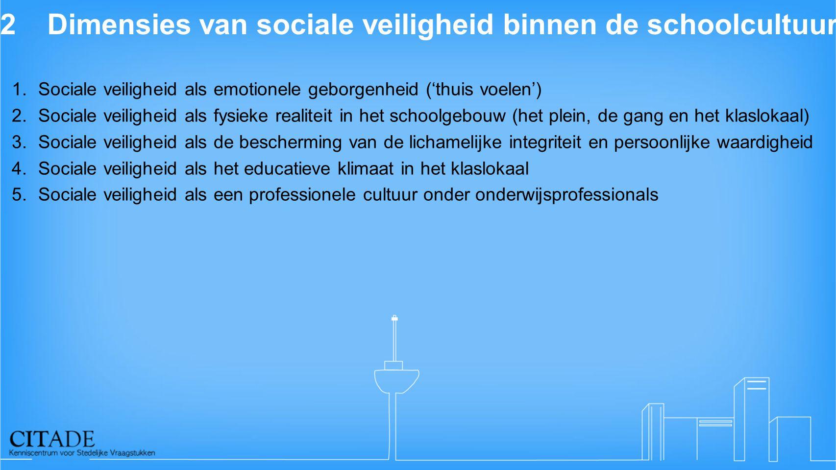 2 Dimensies van sociale veiligheid binnen de schoolcultuur