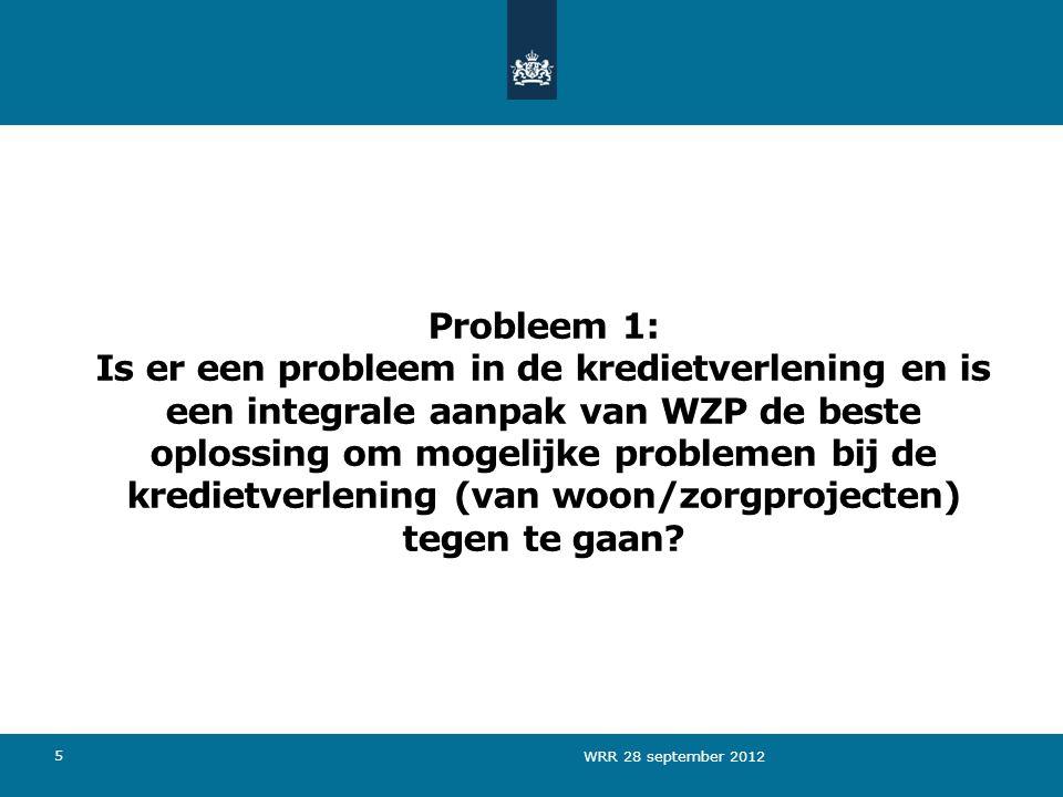 Probleem 1: Is er een probleem in de kredietverlening en is een integrale aanpak van WZP de beste oplossing om mogelijke problemen bij de kredietverlening (van woon/zorgprojecten) tegen te gaan