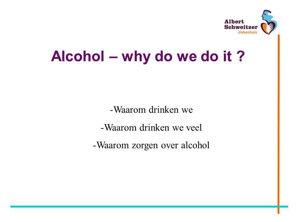 Waarom zorgen over alcohol