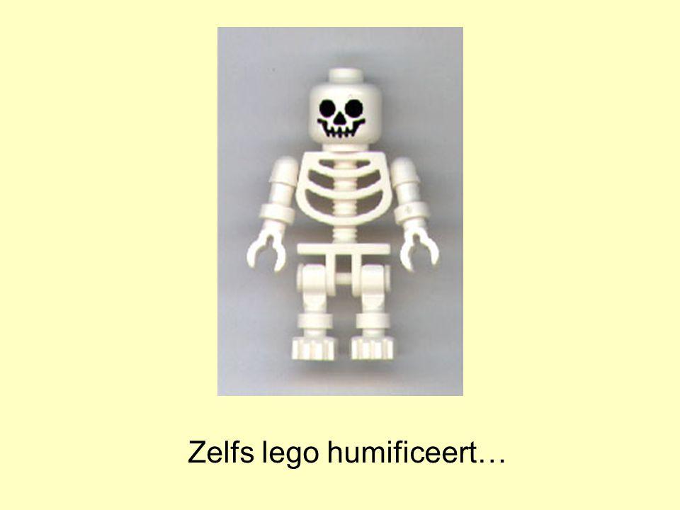 Zelfs lego humificeert…