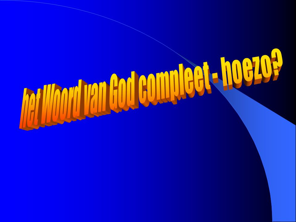 het Woord van God compleet - hoezo